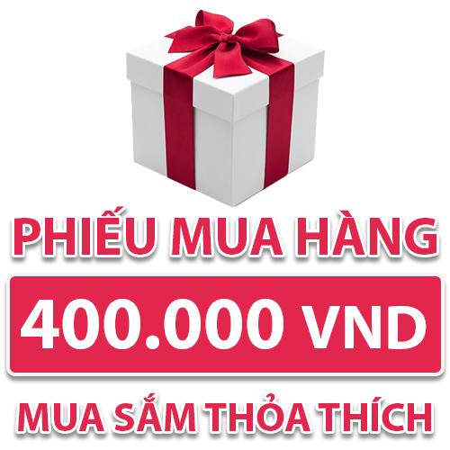 Phiếu Mua Hàng 400.000 VND